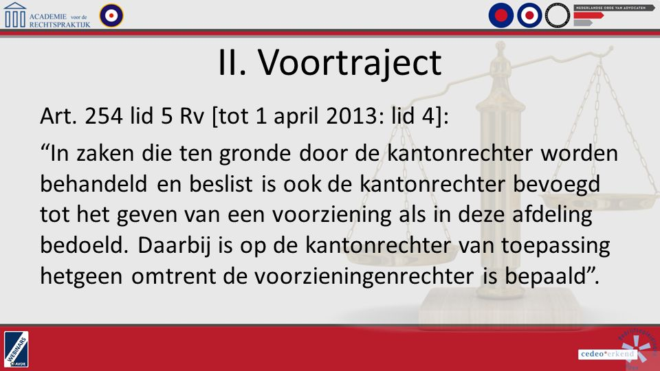 II. Voortraject Art. 254 lid 5 Rv [tot 1 april 2013: lid 4]: